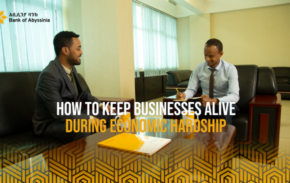 How to Keep Businesses Alive During Economic Hardship